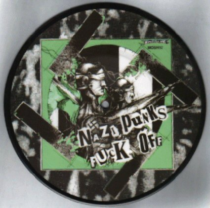 Picture Disc Nazi Punks... Fuck Off !!
